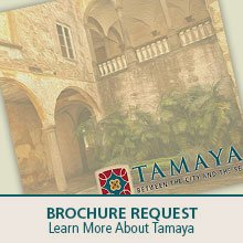 Request a Tamaya Brochure