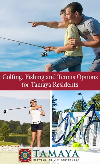 Golfing, Fishing and Tennis Options for Tamaya Residents
