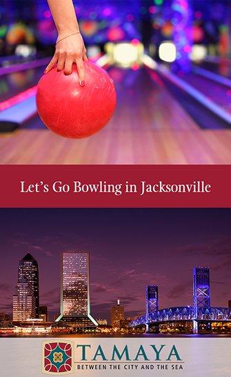 Bowling in Jacksonville Near Tamaya