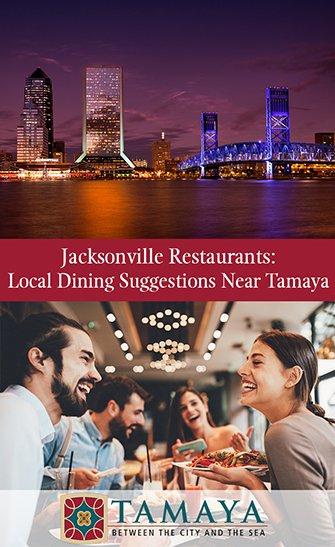 Jacksonville Restaurants: Local Dining Suggestions Near Tamaya